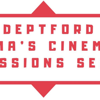 Deptford Cinema's Cinematic Obsessions Season